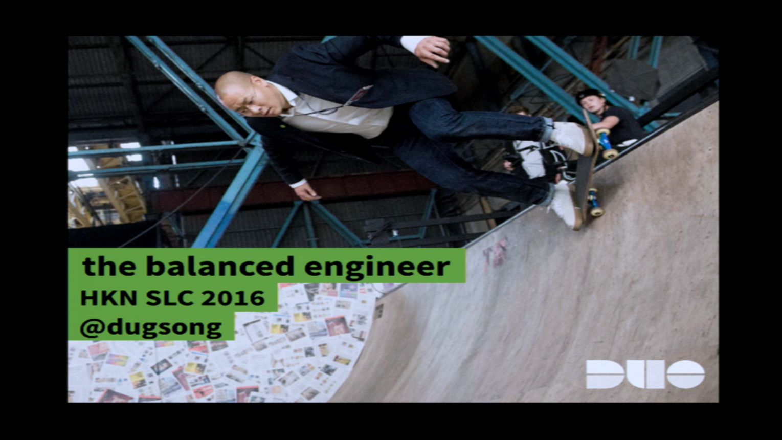 The Balanced Engineer: Dug Song Keynote at HKN Student Leadership Conference 2016