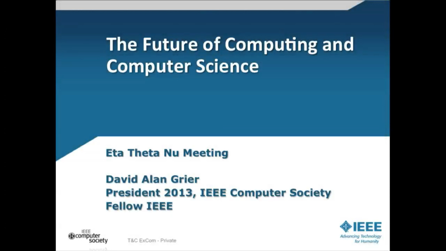 The Future of Computing and Computing Science - David Alan Grier (2013-HKN-SLC)