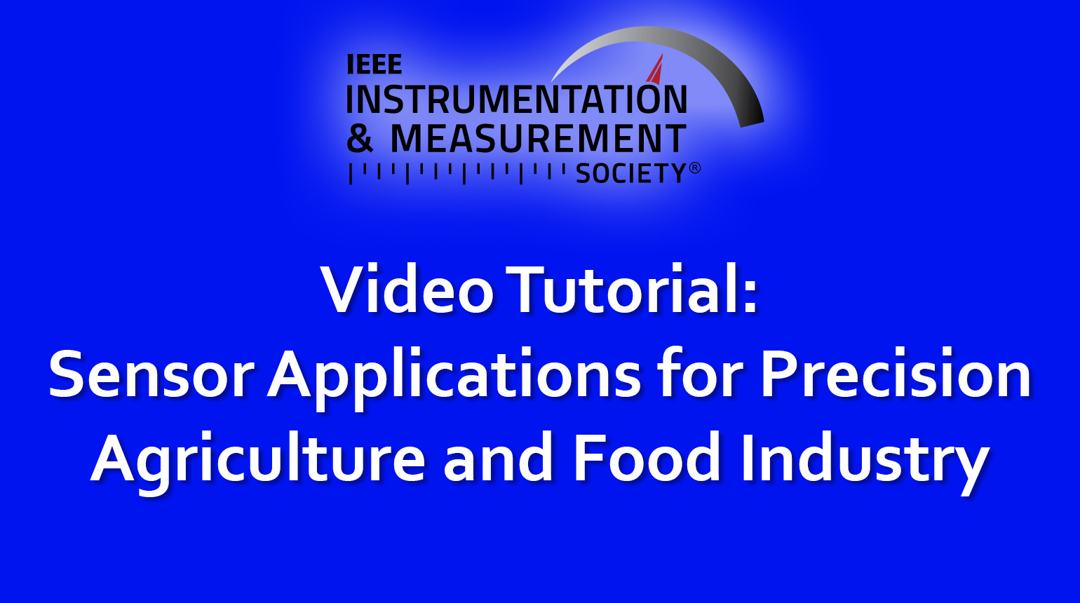 Sensor Applications for Precision Agriculture and Food Industry - Tutorial by Gourab Sen Gupta