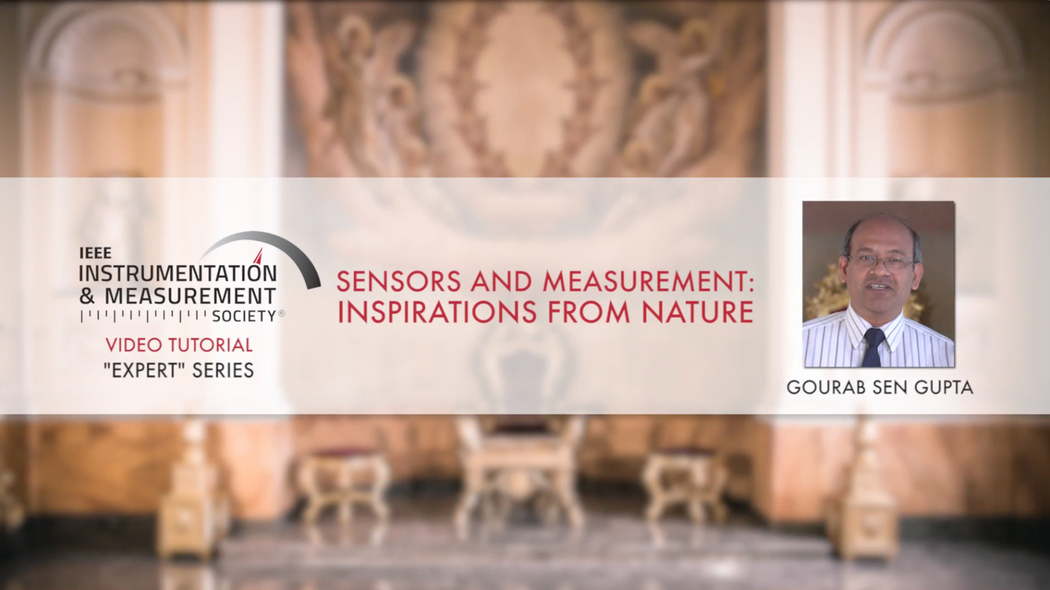 Sensors and Measurement: Inspirations from Nature - Tutorial by Gourab Sen Gupta