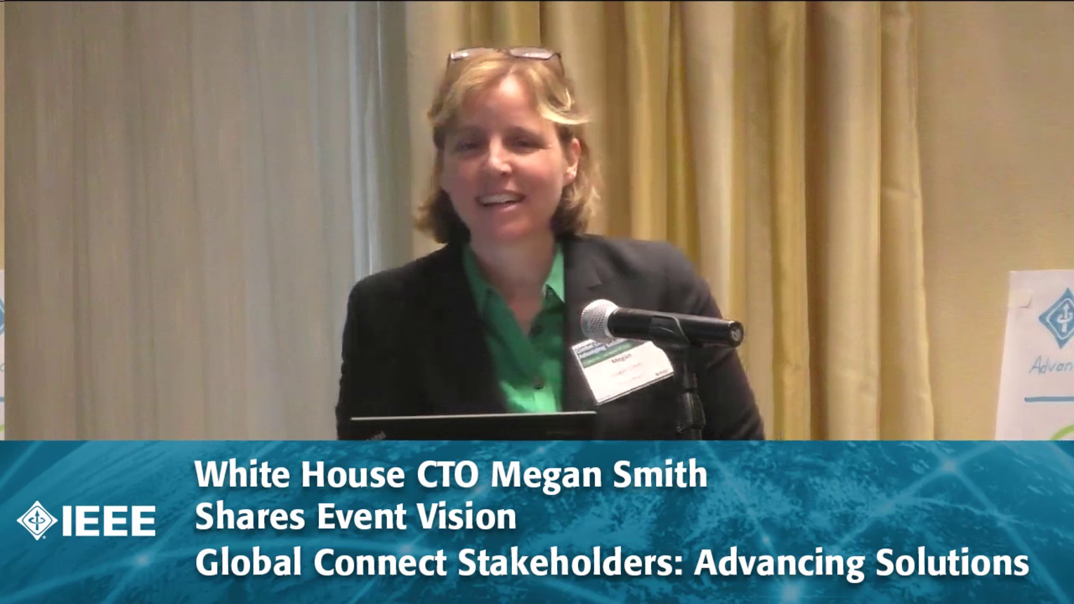 White House CTO Megan Smith Shares Event Vision - Global Connect Stakeholders: Advancing Solutions
