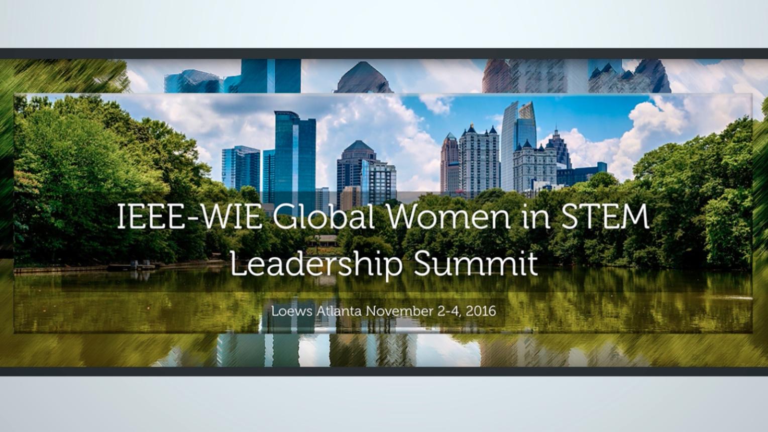 Women in Engineering Global Women in STEM Leadership Summit - Atlanta, 2016