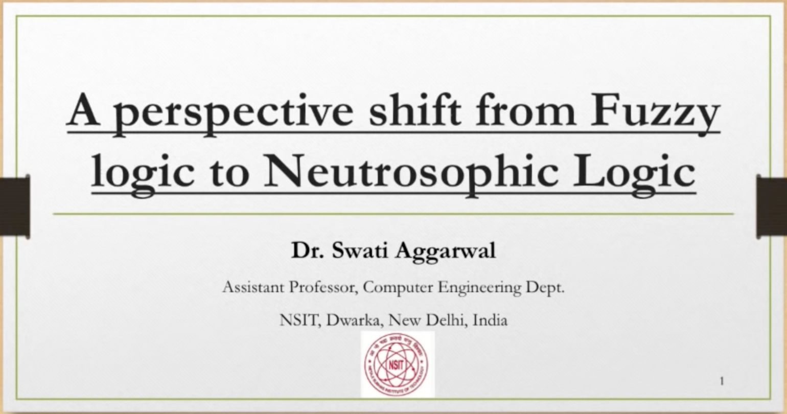 A perspective shift from Fuzzy logic to Neutrosophic Logic - Swati Aggarwal