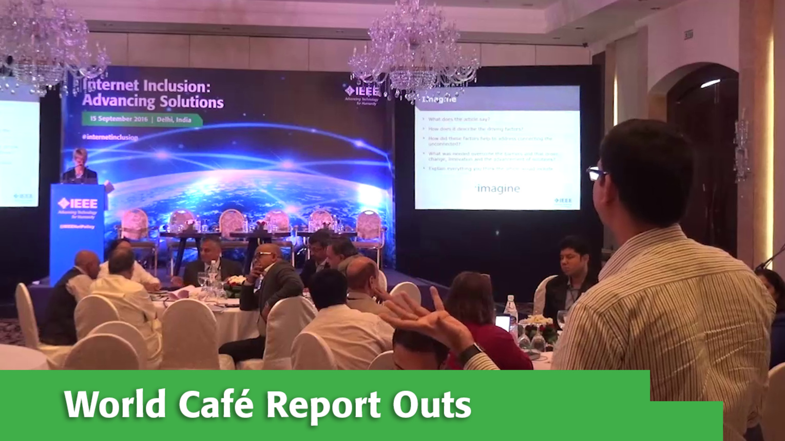 World Cafe Report Outs at Internet Inclusion: Advancing Solutions, Delhi, 2016