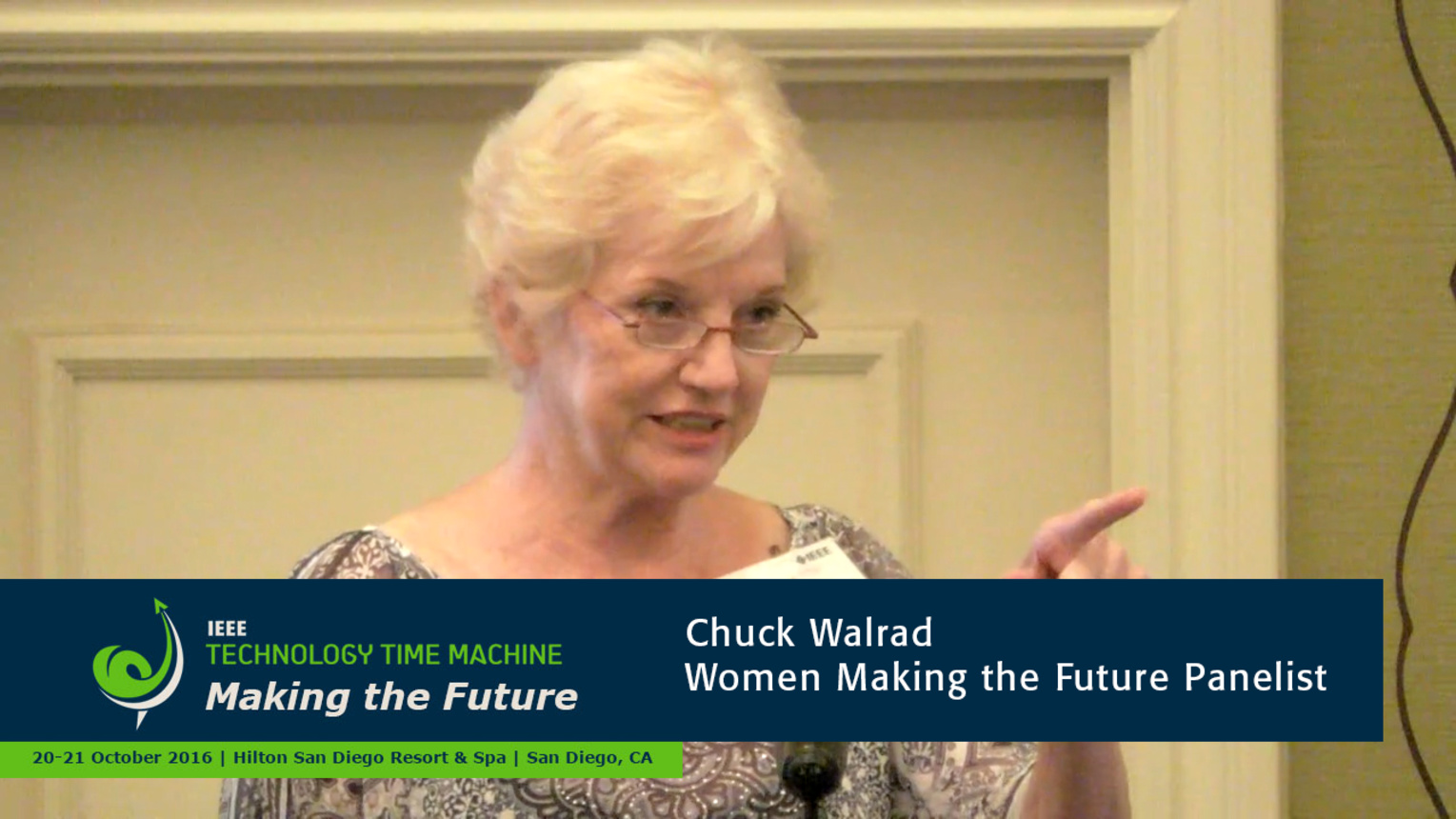 Women Making the Future Panelist - Chuck Walrad: 2016 Technology Time Machine