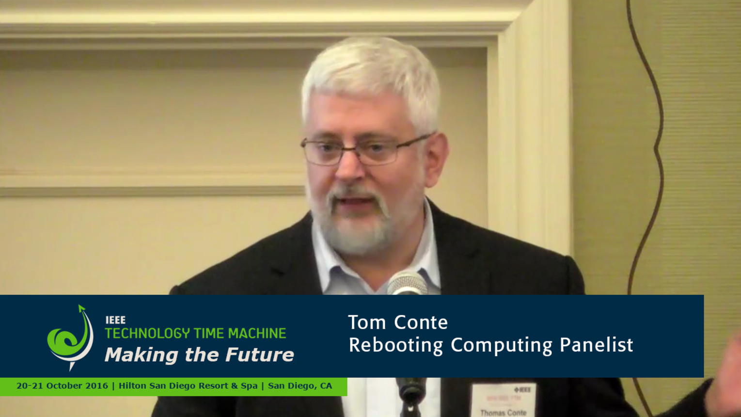 Rebooting Computing Panel - Tom Conte: 2016 Technology Time Machine