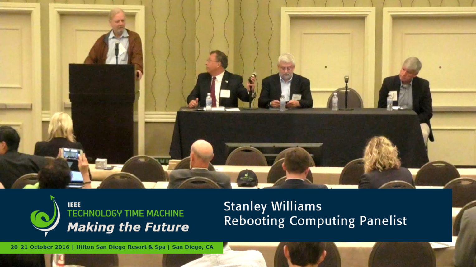 Rebooting Computing Panel - Stan Williams: 2016 Technology Time Machine
