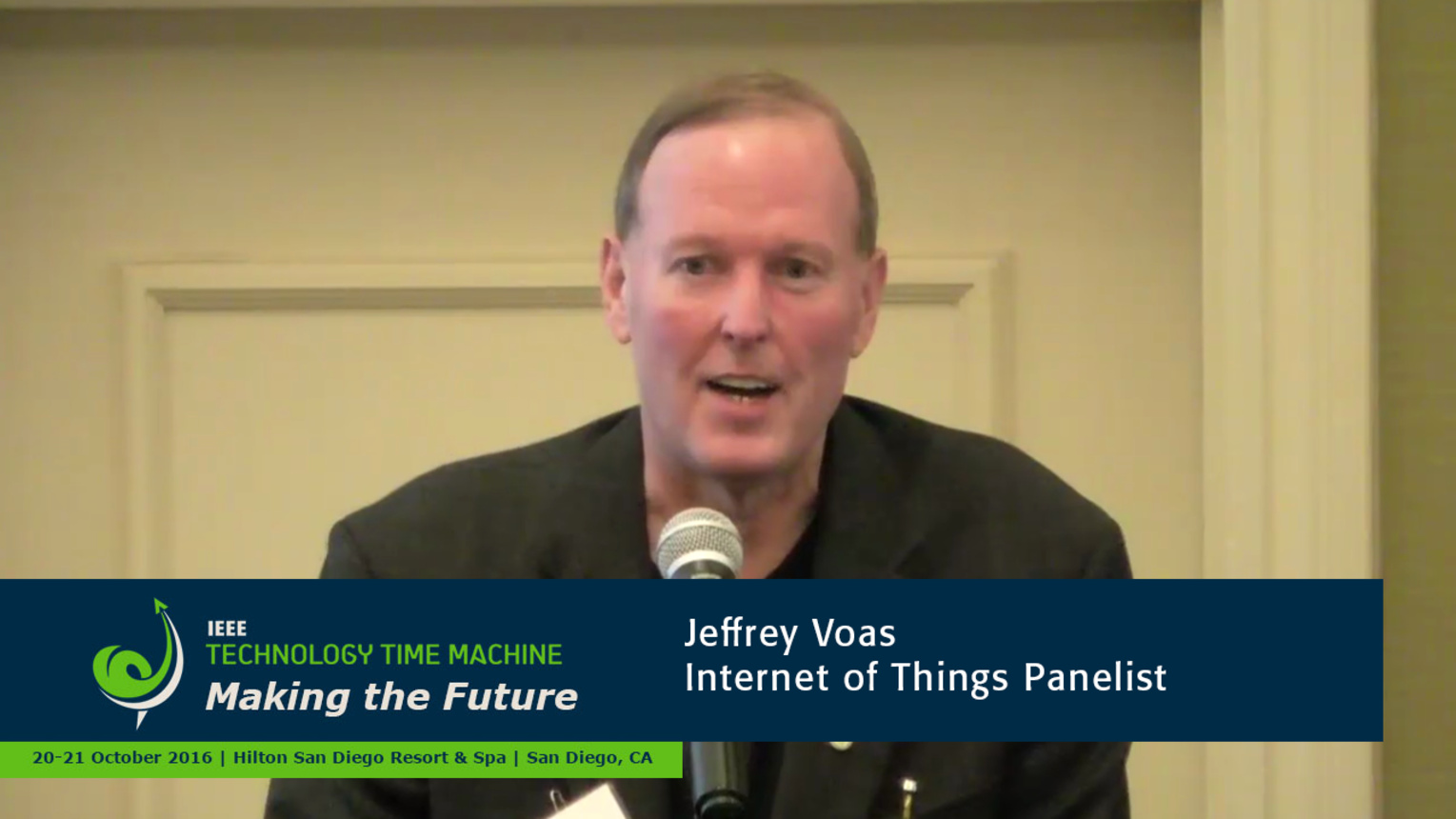 Internet of Things Panelist - Jeffrey Voas: 2016 Technology Time Machine