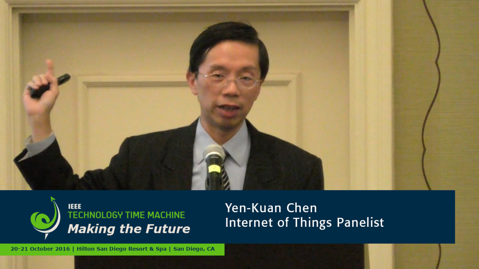 Internet of Things Panelist - Yen-Kuang Chen: 2016 Technology Time Machine