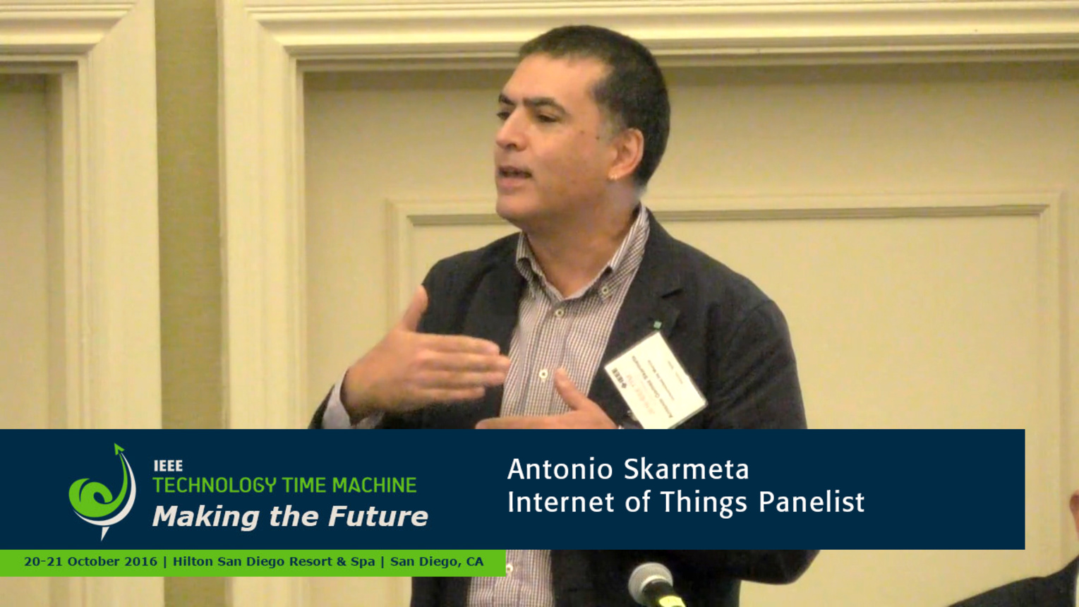 Internet of Things Panelist - Antonio Skarmeta: 2016 Technology Time Machine