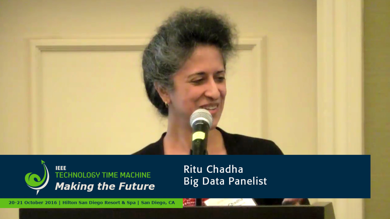 Big Data Panelist - Ritu Chadha: 2016 Technology Time Machine
