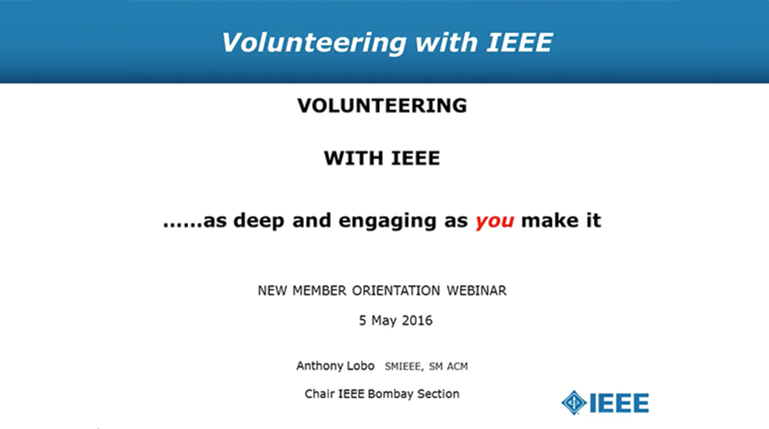 Volunteering with IEEE: As Deep and Engaging as You Make It - Anthony Lobo (Webinar)