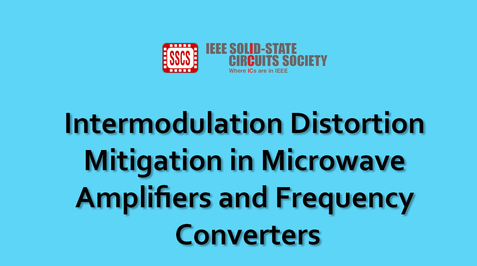 Intermodulation Distortion Mitigation in Microwave Amplifiers and Frequency Converters
