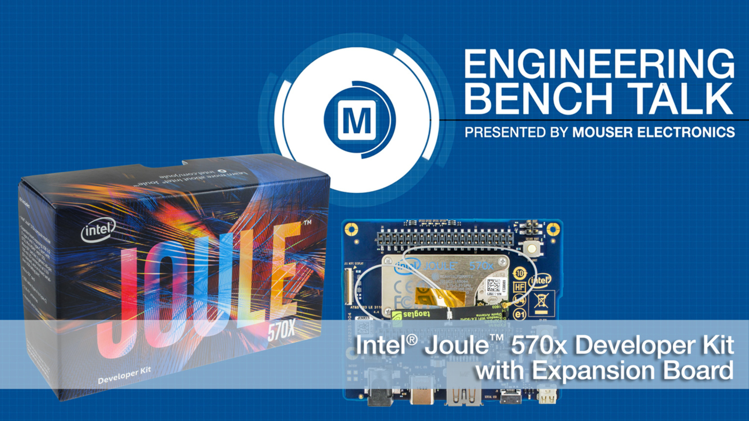 Intel Joule 570x Developer Kit with Expansion Board: Mouser's Engineering Bench Talk