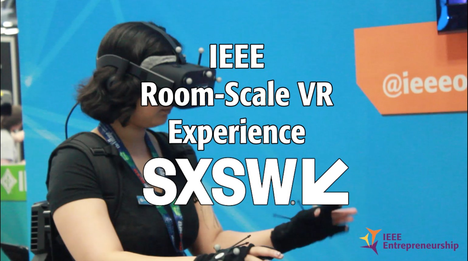 IEEE's Room-Scale VR Experience at SXSW 2017!
