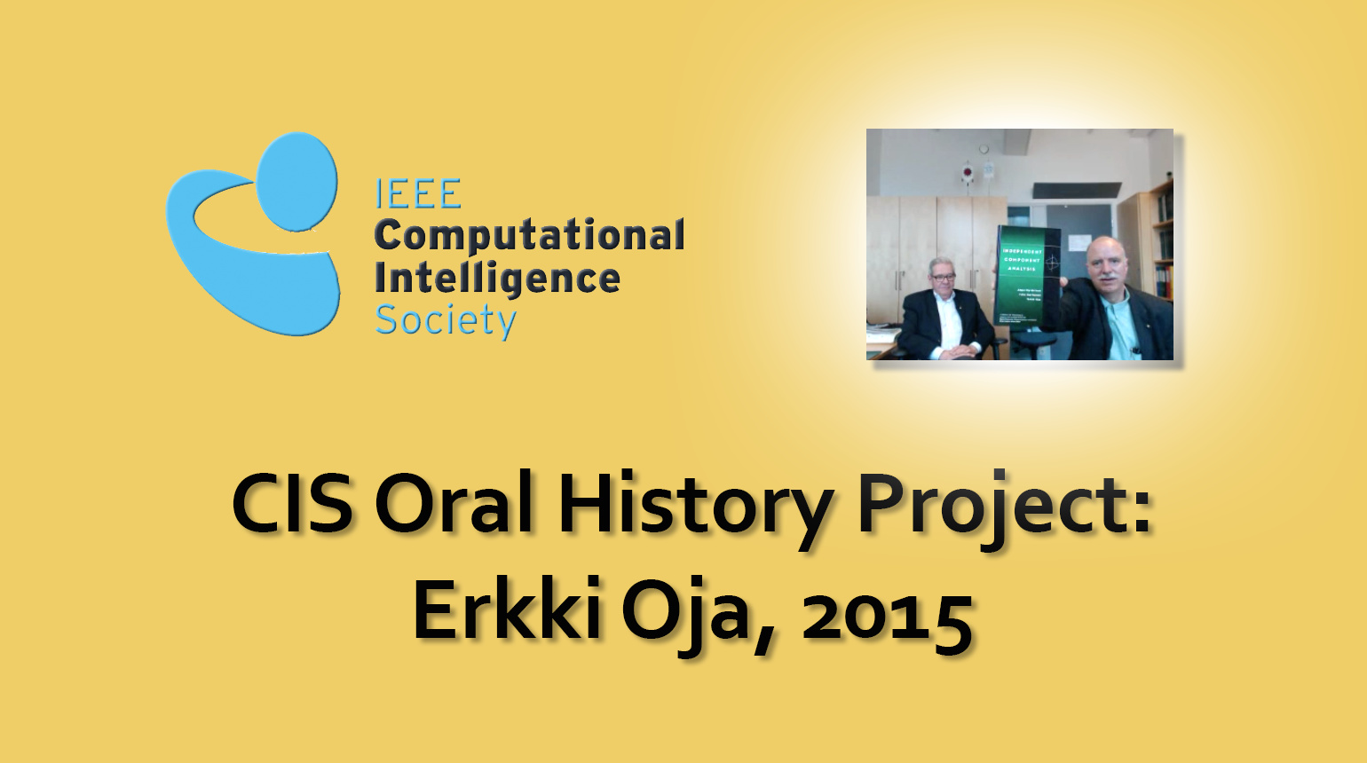 Interview with Erkki Oja, 2015: CIS Oral History Project