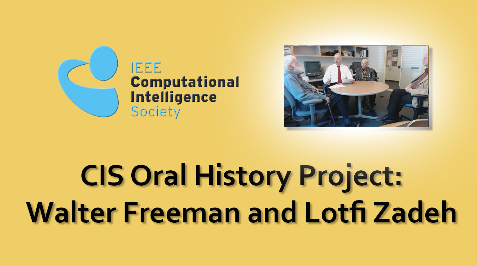 Interview with Walter Freeman and Lotfi Zadeh: CIS Oral History Project