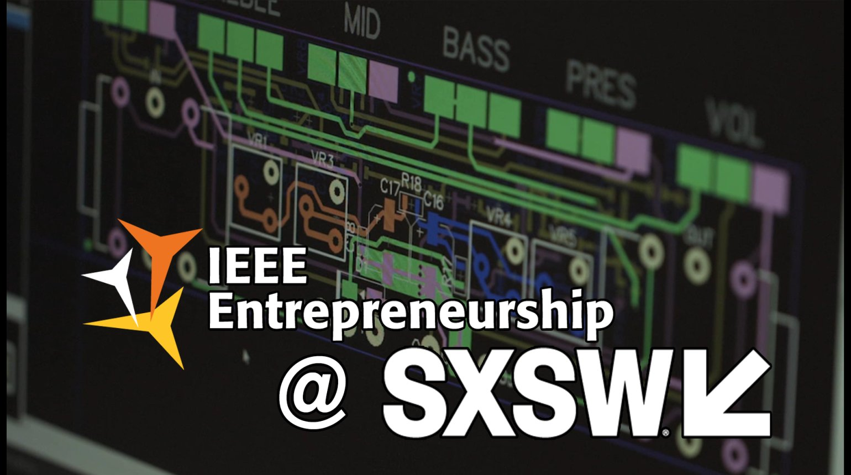 IEEE Entrepreneurship @ SXSW 2017: Macrofab