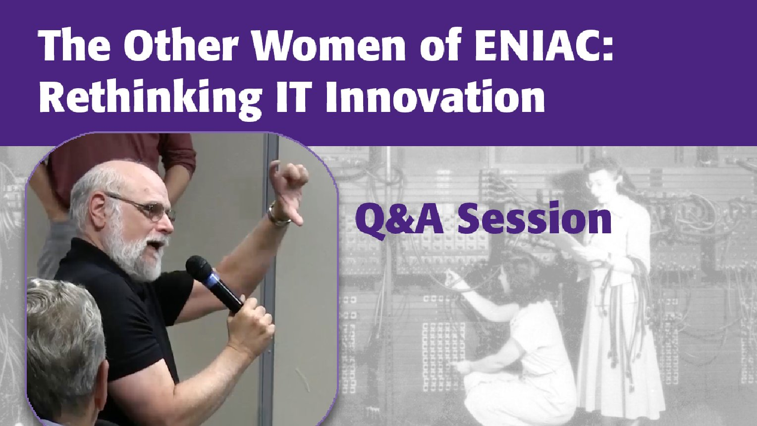 Q&A - The Other Women of ENIAC: Rethinking IT Innovation