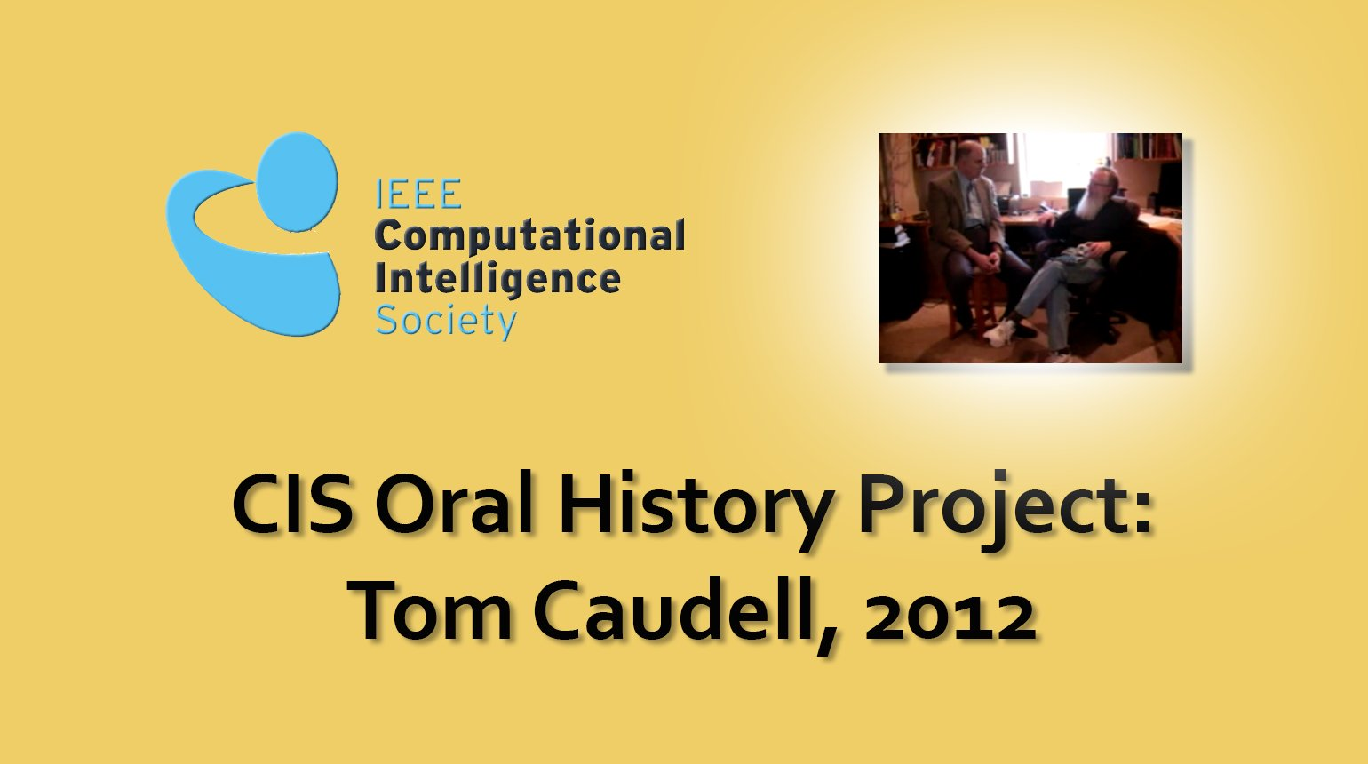 Interview with Tom Caudell, 2012: CIS Oral History Project
