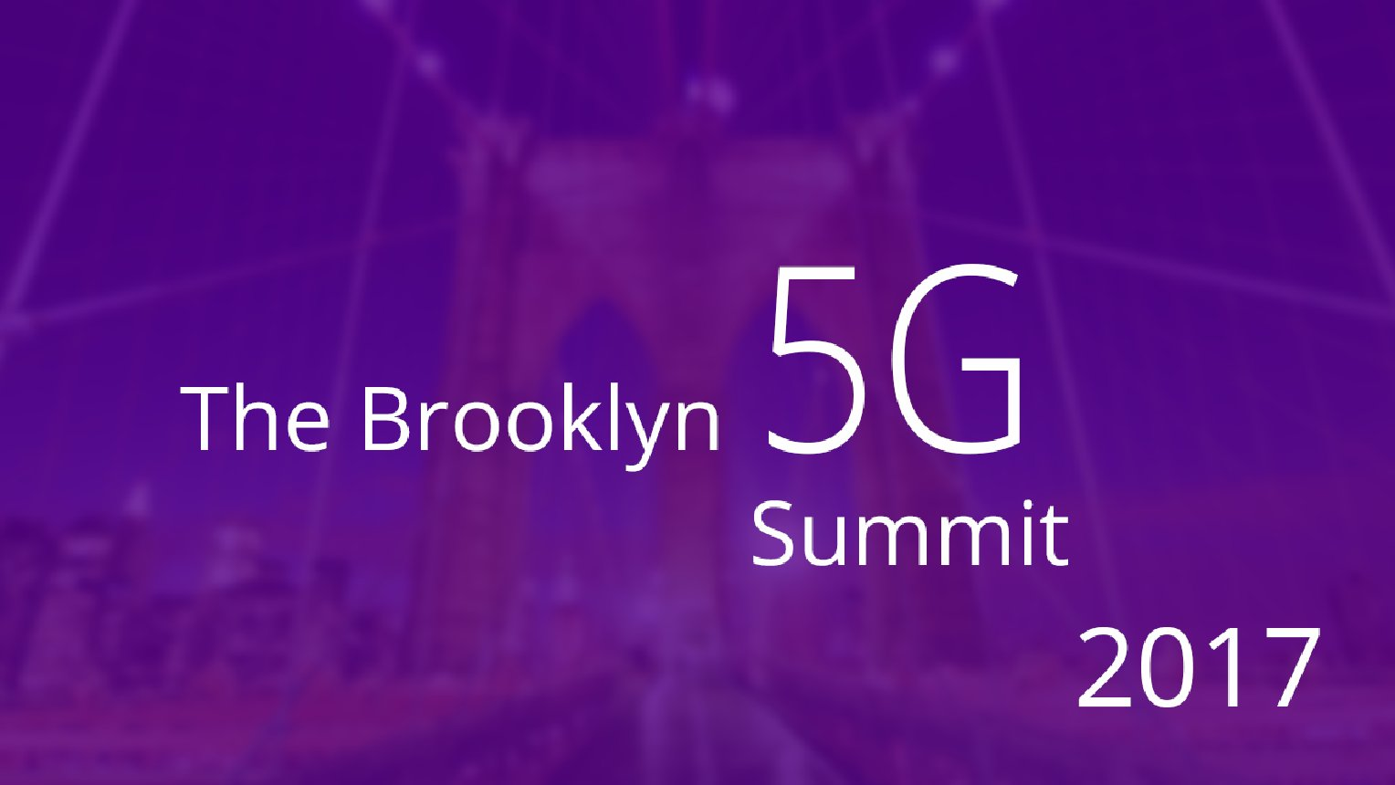 Brooklyn 5G Summit 2017 - Day 1 Full Stream