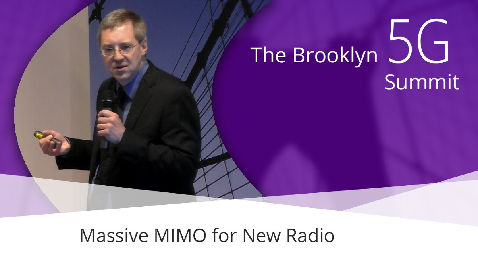 Massive MIMO for the New Radio - Fred Vook: Brooklyn 5G Summit 2017