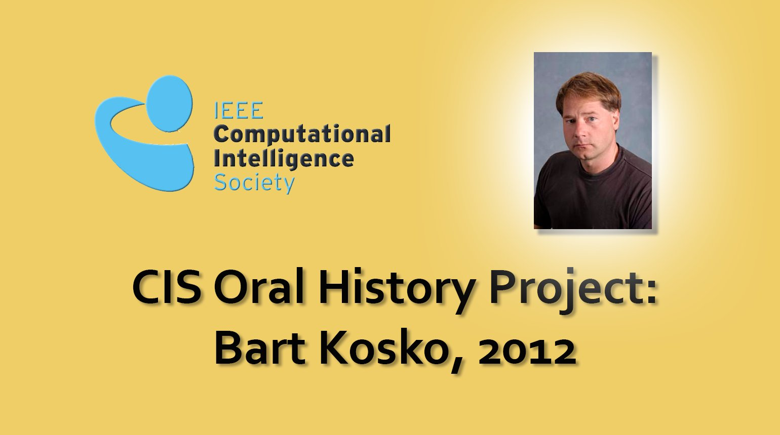 Interview with Bart Kosko, 2012: CIS Oral History Project