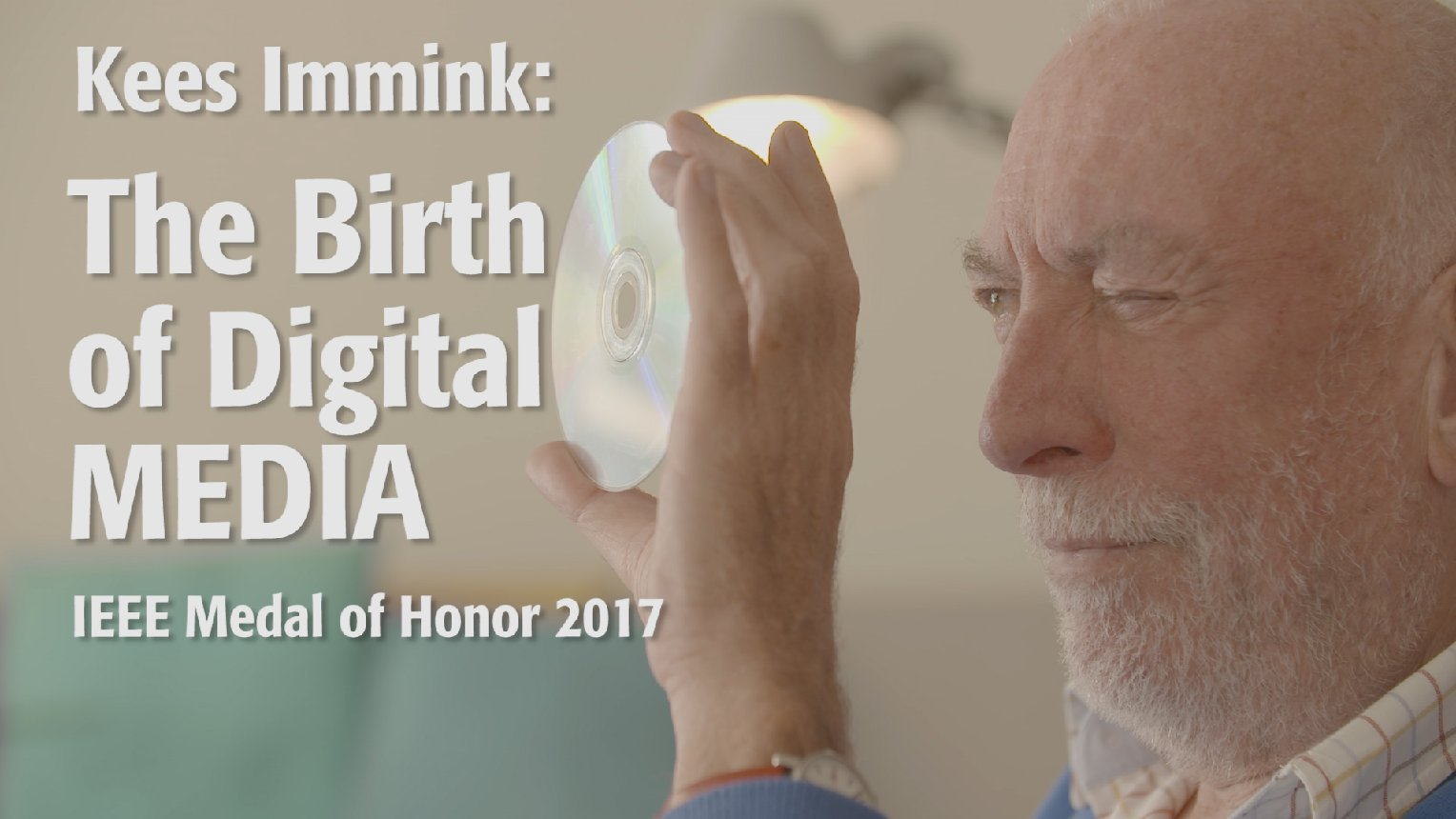Kees Immink, 2017 IEEE Medal of Honor
