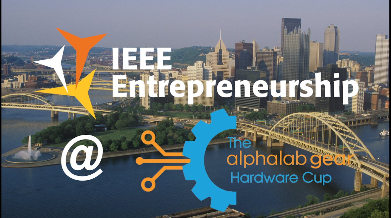 IEEE Entrepreneurship @ The 2017 AlphaLab Gear Hardware Cup International Finals