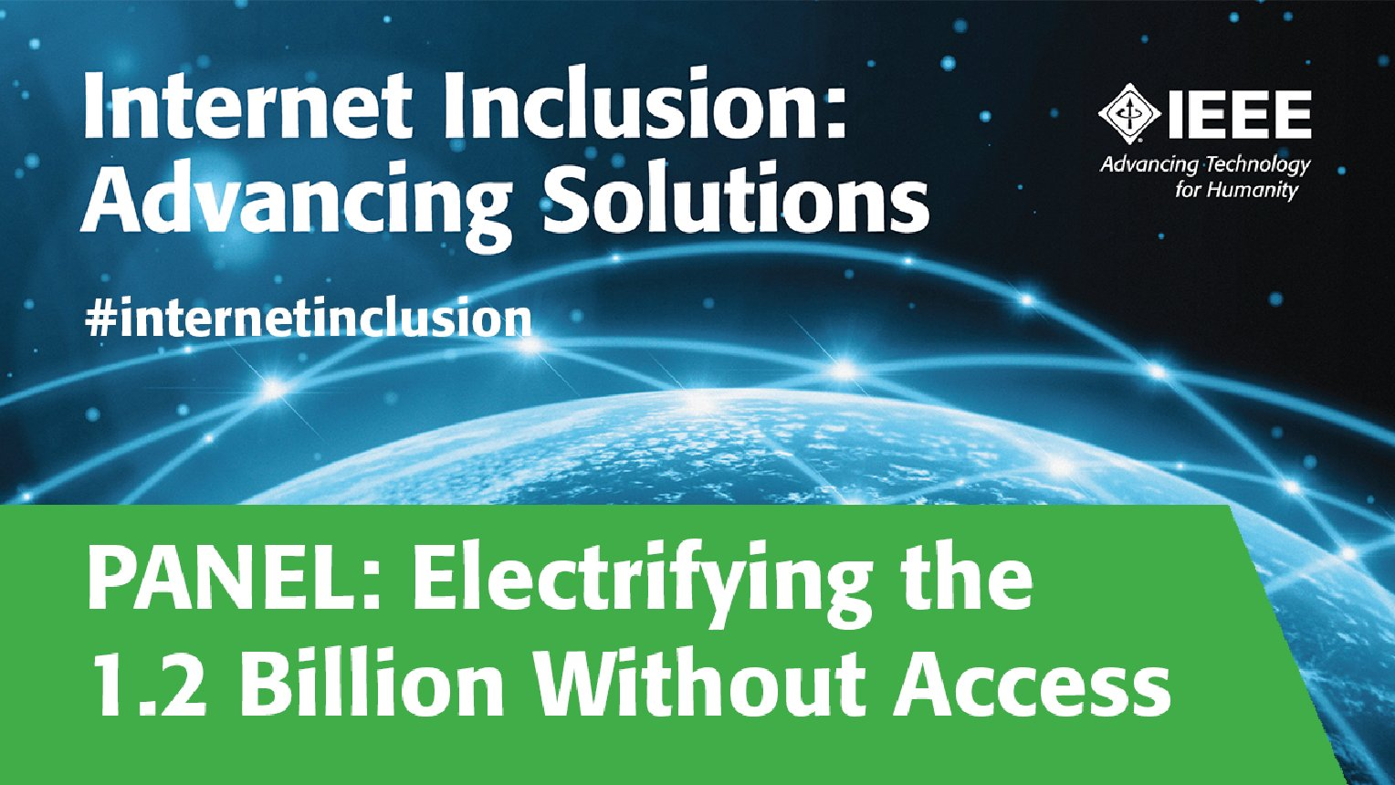 Electrifying the 1.2 Billion Without Access: An Internet Inclusion Panel Discussion