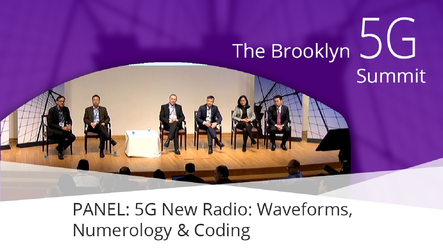 PANEL - 5G New Radio: Waveforms, Numerology, Coding: Brooklyn 5G Summit 2017