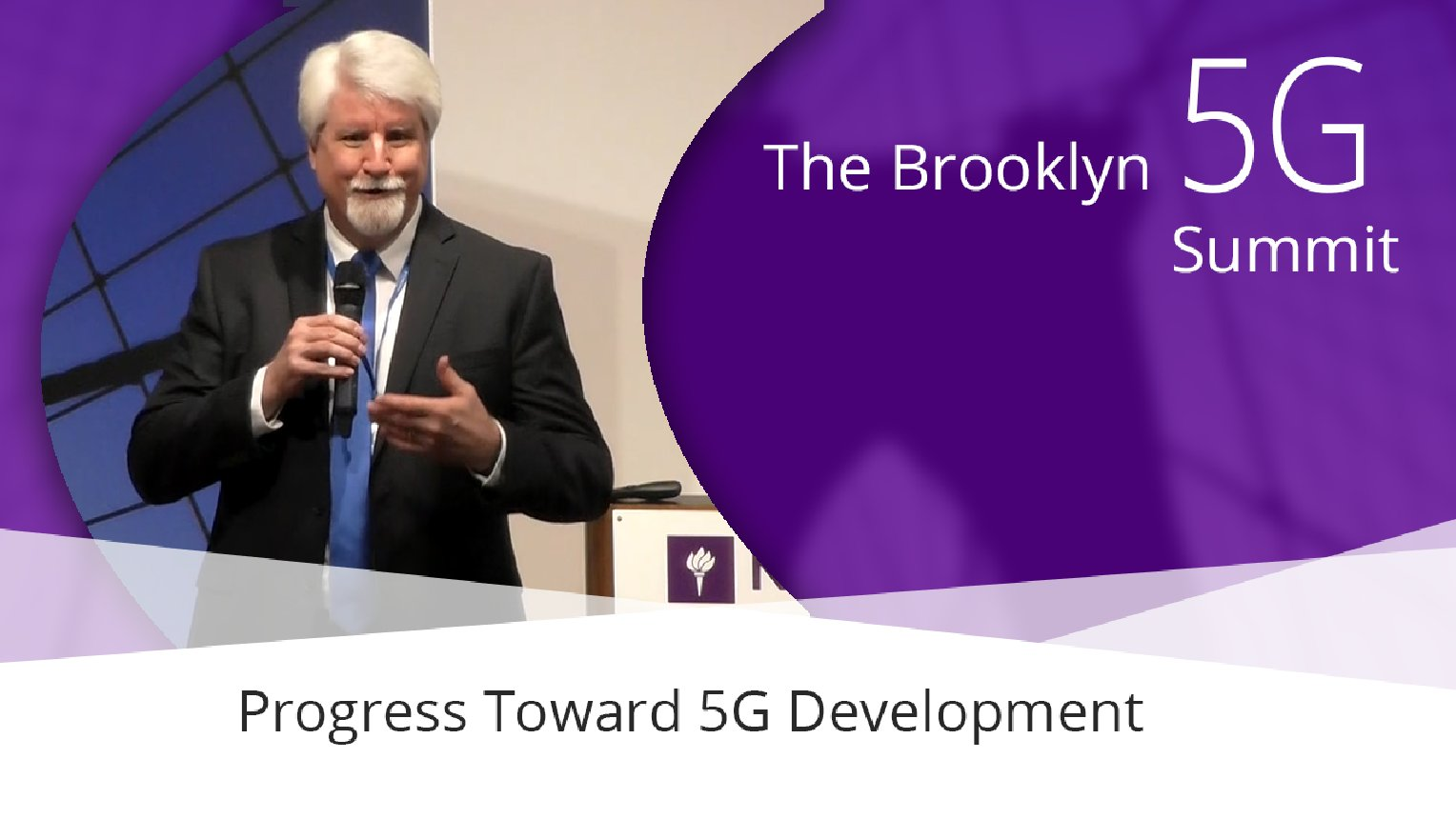 Progress Toward 5G Development - Dave Wolter: Brooklyn 5G Summit 2017