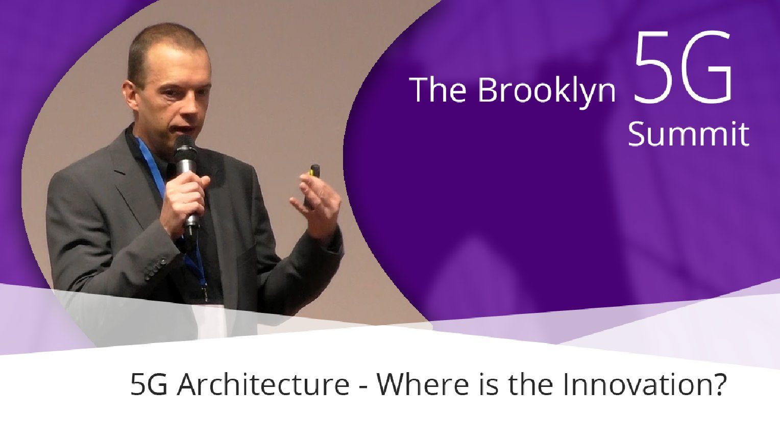 5G Architecture - Where is the Innovation? Franz Seiser: Brooklyn 5G Summit 2017