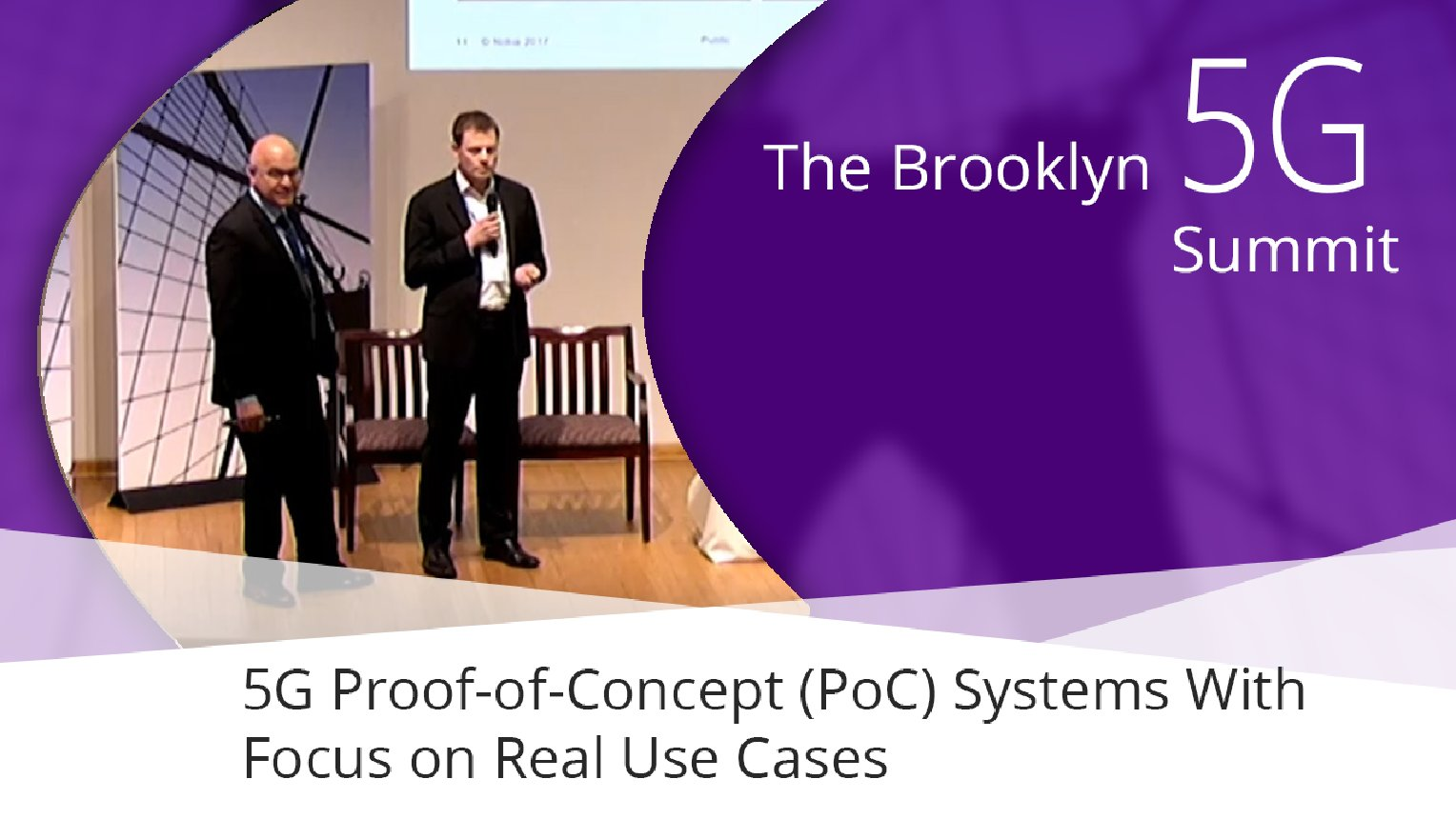 5G Proof-of-Concept (PoC) Systems with focus on real use cases - Juha Silipa and Mark Cudak: Brooklyn 5G Summit 2017