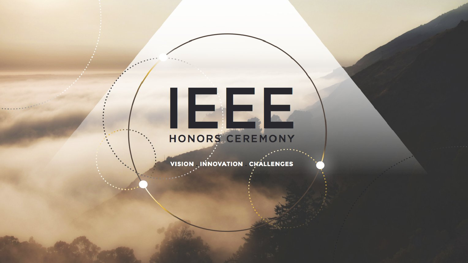 2017 IEEE Honors Ceremony - full stream