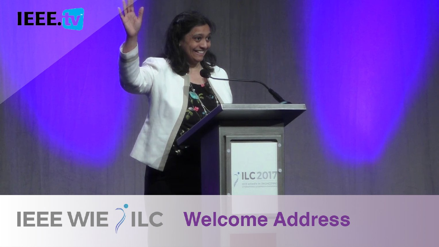 Welcome Address by Nita Patel - IEEE WIE ILC 2017