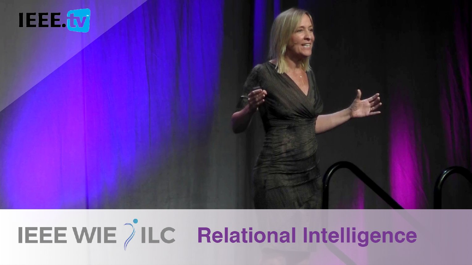 Relational Intelligence with Keynote Kerena Saltzman - IEEE WIE ILC 2017