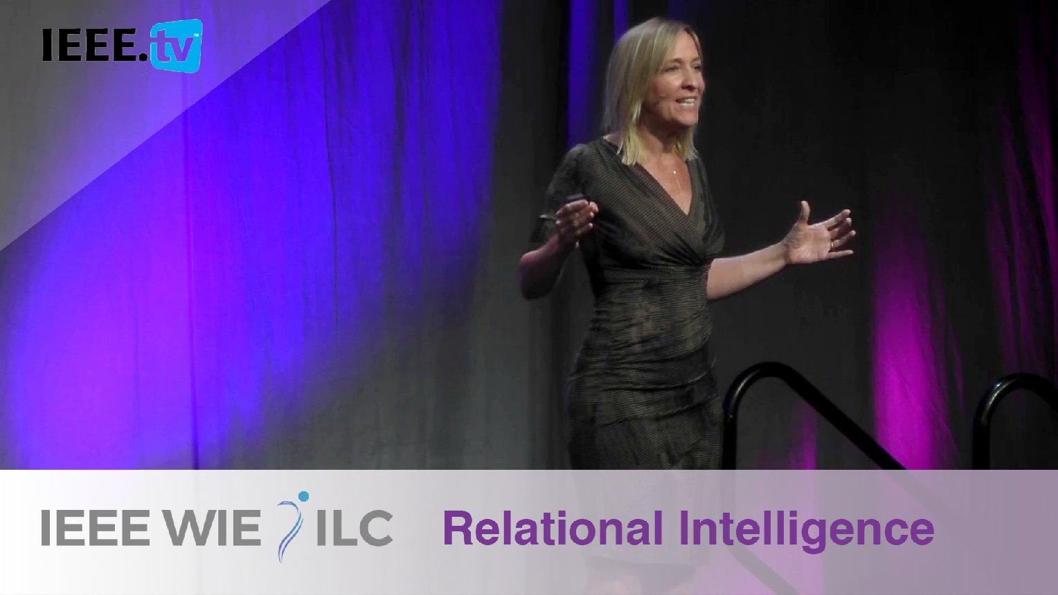 Relational Intelligence with Keynote Kerena Saltzman - IEEE WIE ILC 2017