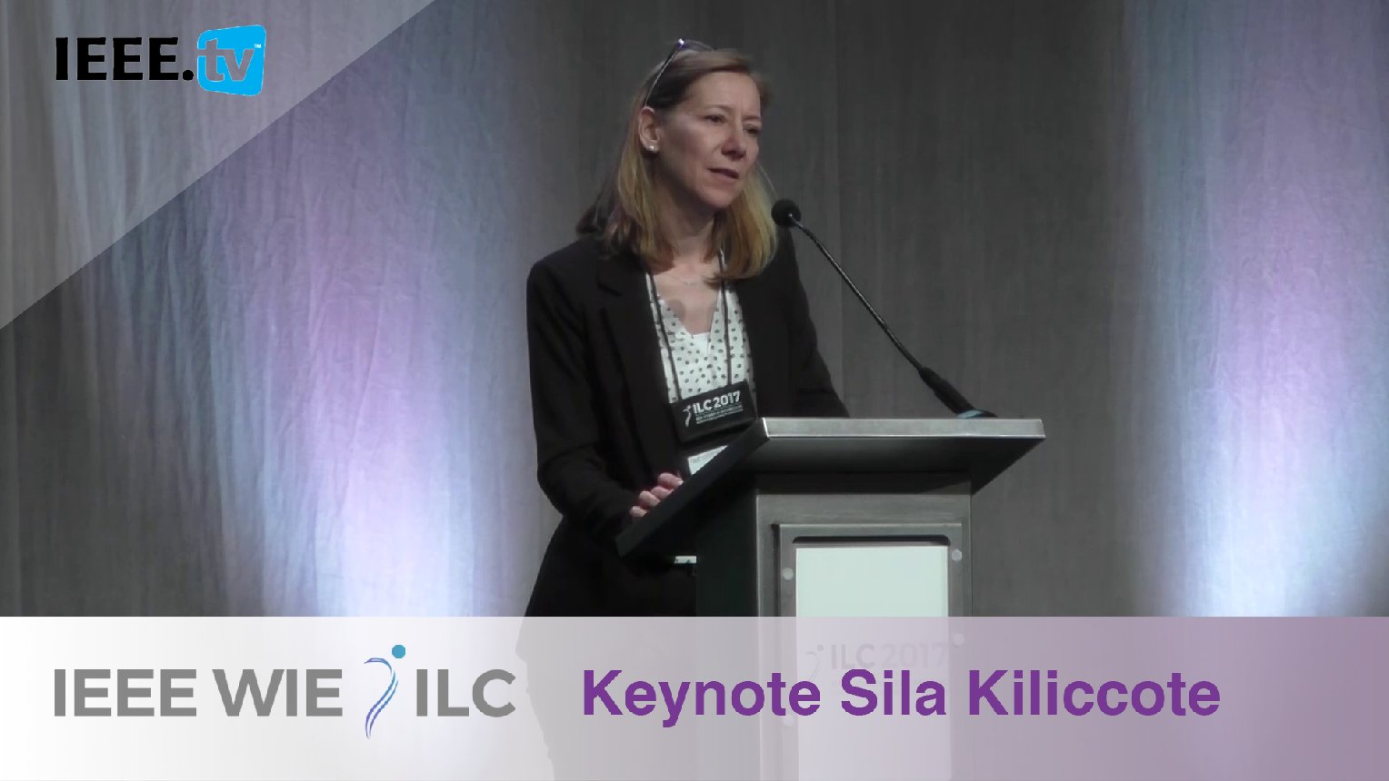 Grid Integration Systems and Mobility with Keynote Sila Kiliccote - IEEE WIE ILC 2017