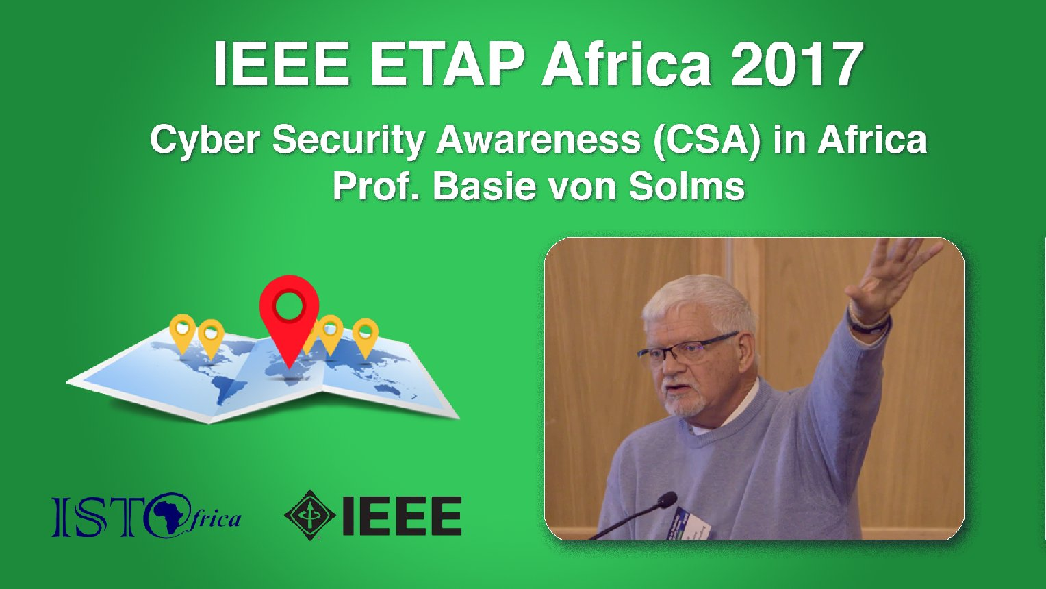 Cyber Security Awareness (CSA) in Africa: Basie von Solms - ETAP Forum Namibia, Africa 2017