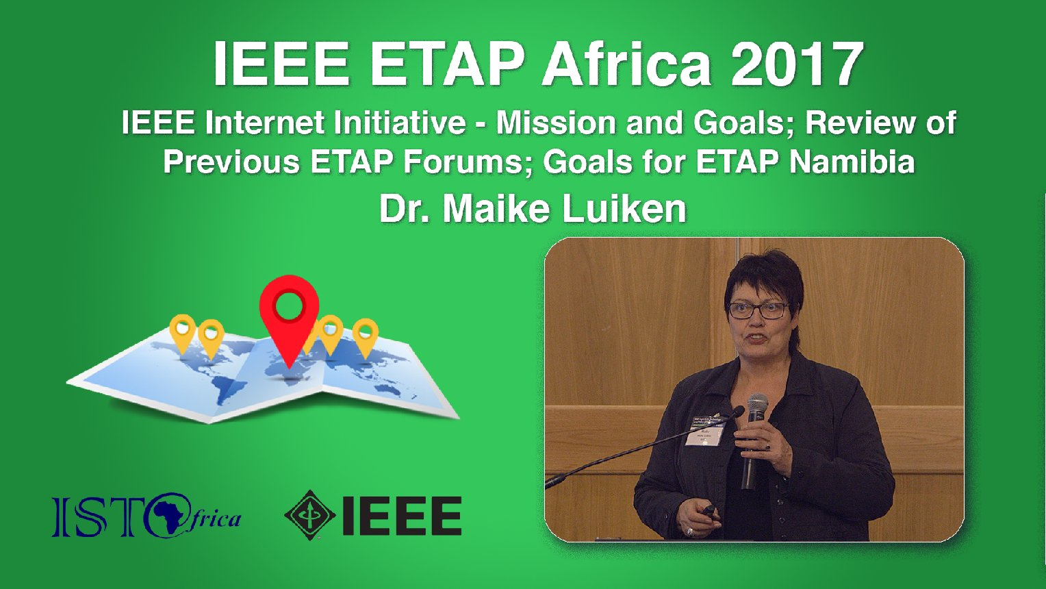 IEEE Internet Initiative - Mission and Goals; Review of Previous ETAP Forums; Goals for ETAP Namibia: Maike Luiken - ETAP Forum Namibia, Africa 2017
