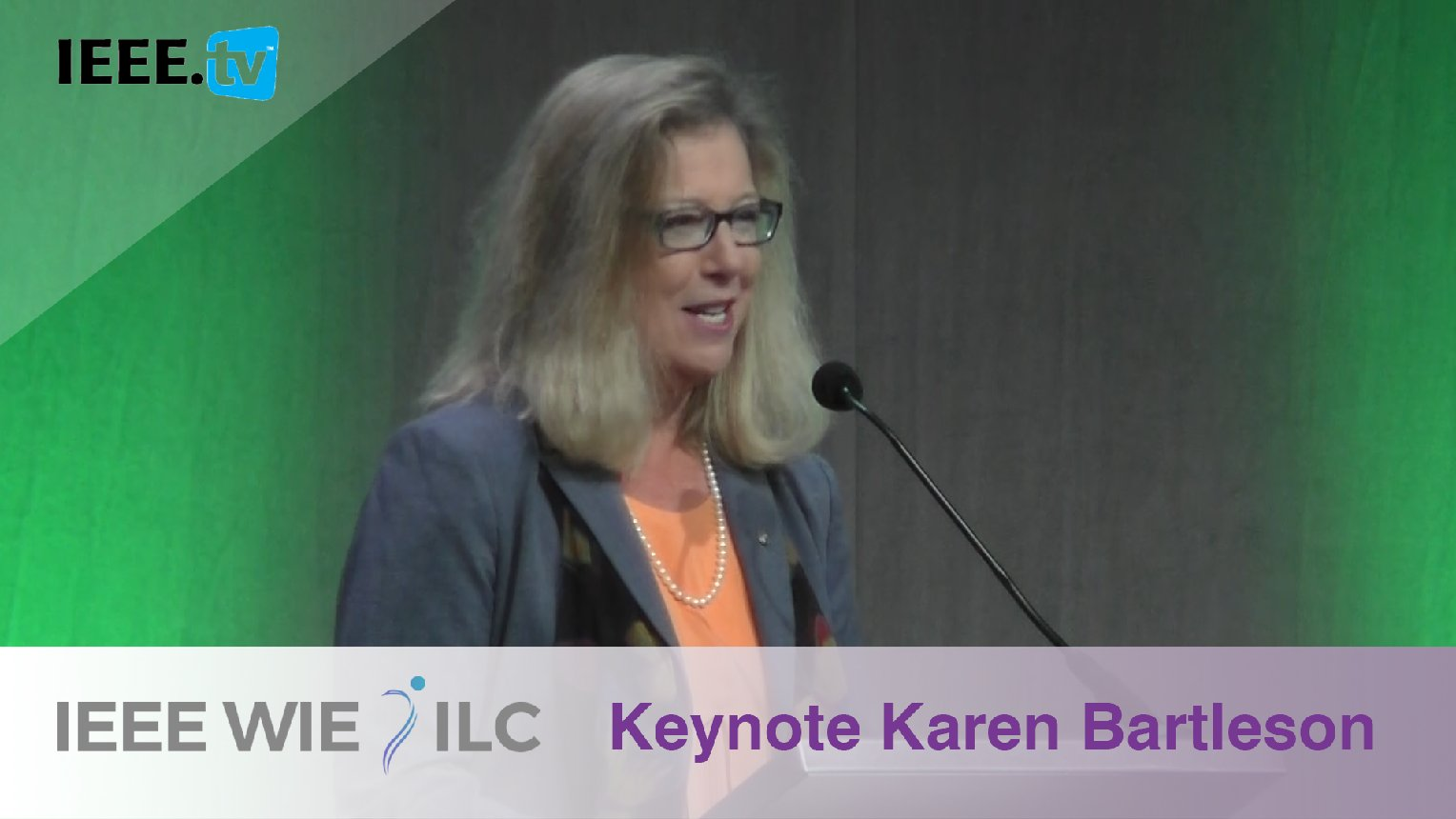 Welcome and Introduction with Karen Bartleson - IEEE WIE ILC 2017