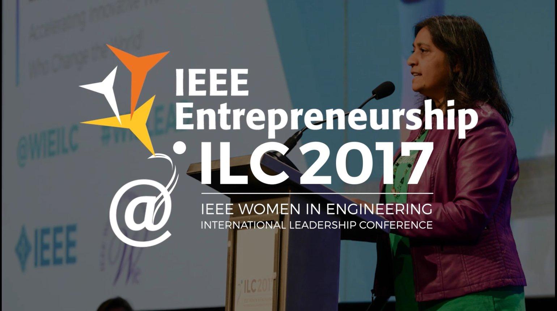 IEEE Entrepreneurship @ WIE ILC 2017