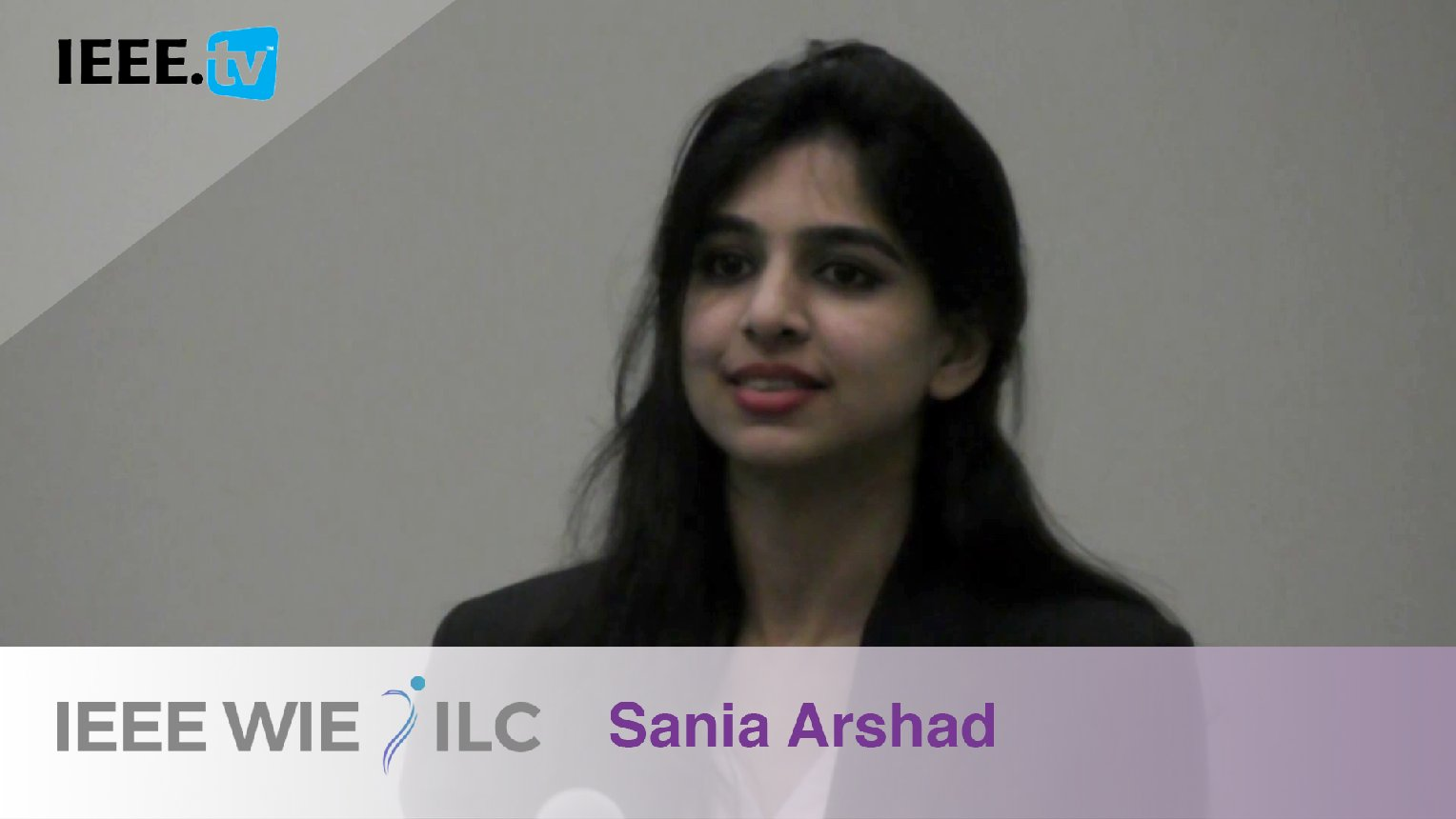 Sania Arshad: Affinity Group of the Year Honorable Mention - IEEE WIE ILC Awards 2017