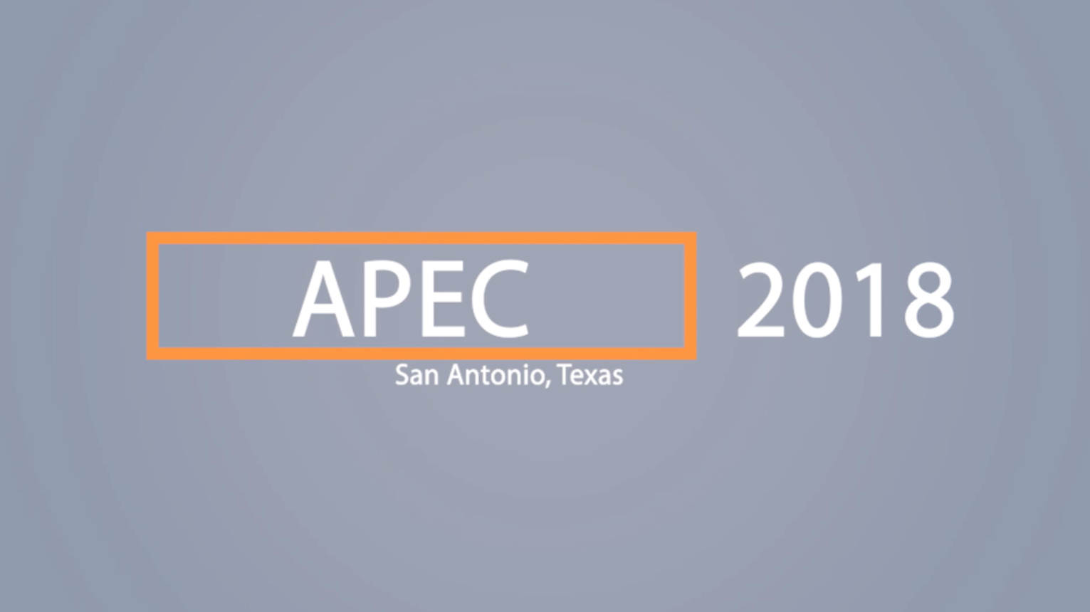 APEC 2018 in San Antonio, Texas: Save the Date!