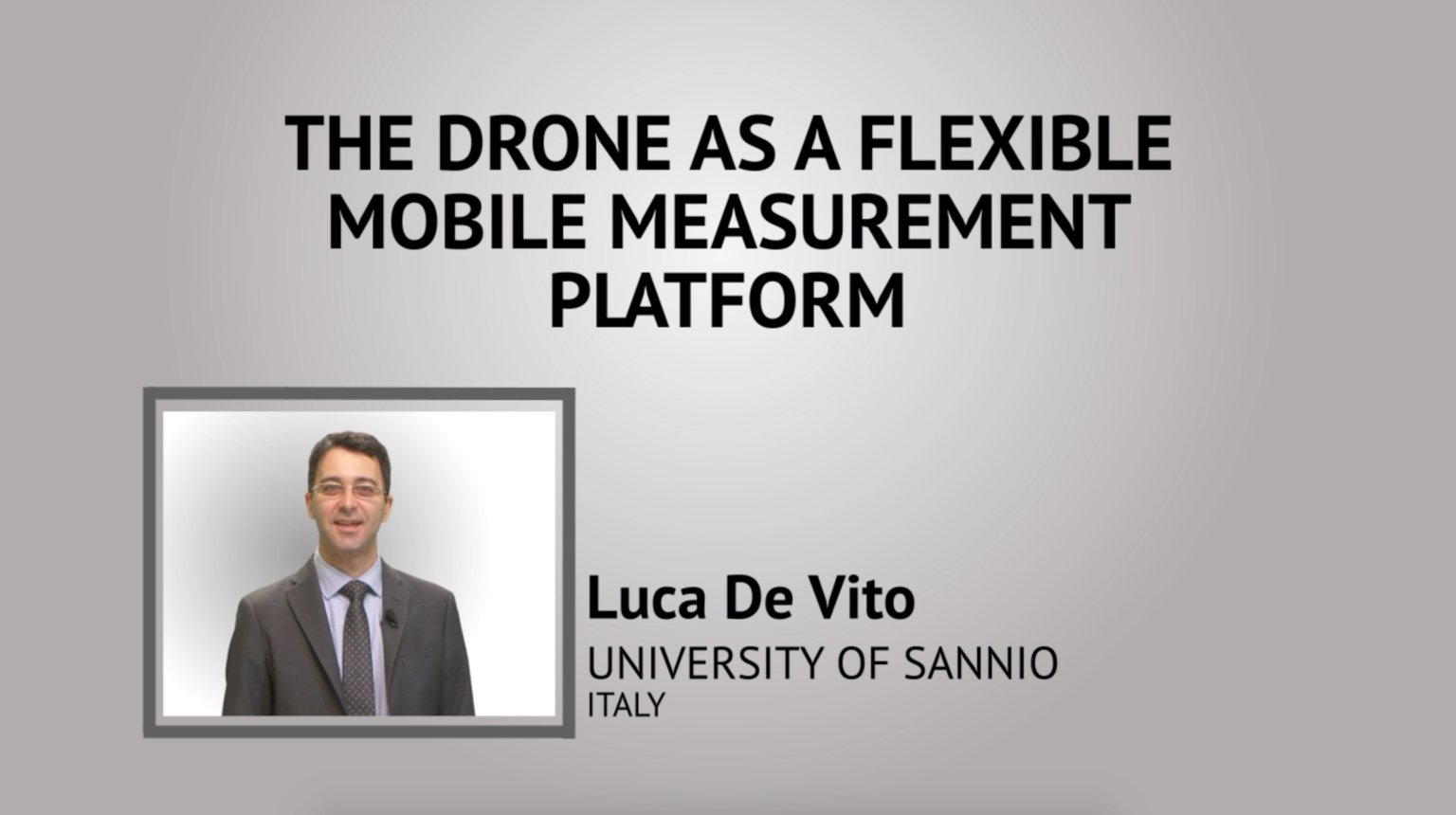 The drone as a flexible mobile measurement platform - IEEE I&M Society Tutorial