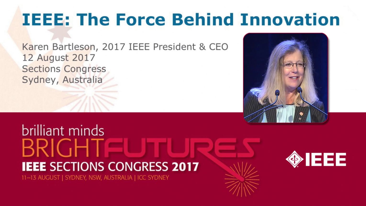 IEEE: The Force Behind Innovation - Karen Bartleson - Opening Ceremony: Sections Congress 2017