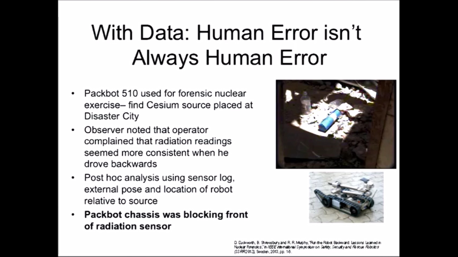 Lesson Learned in field Robotics from Disasters