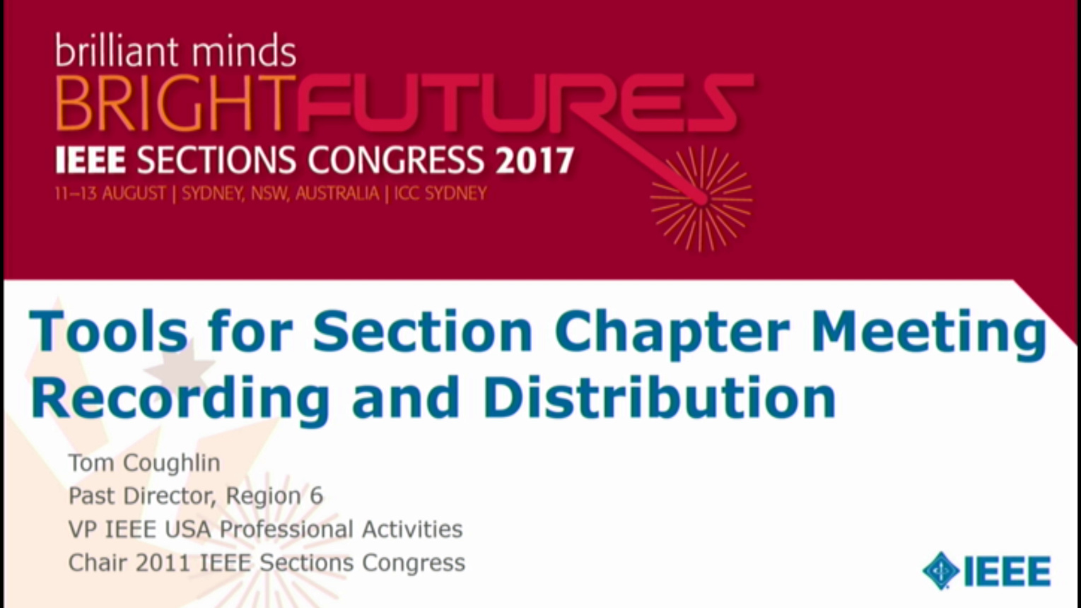 Tools for Section Chapter Meeting Recording and Distribution - Tom Coughlin - Brief Sessions: Sections Congress 2017