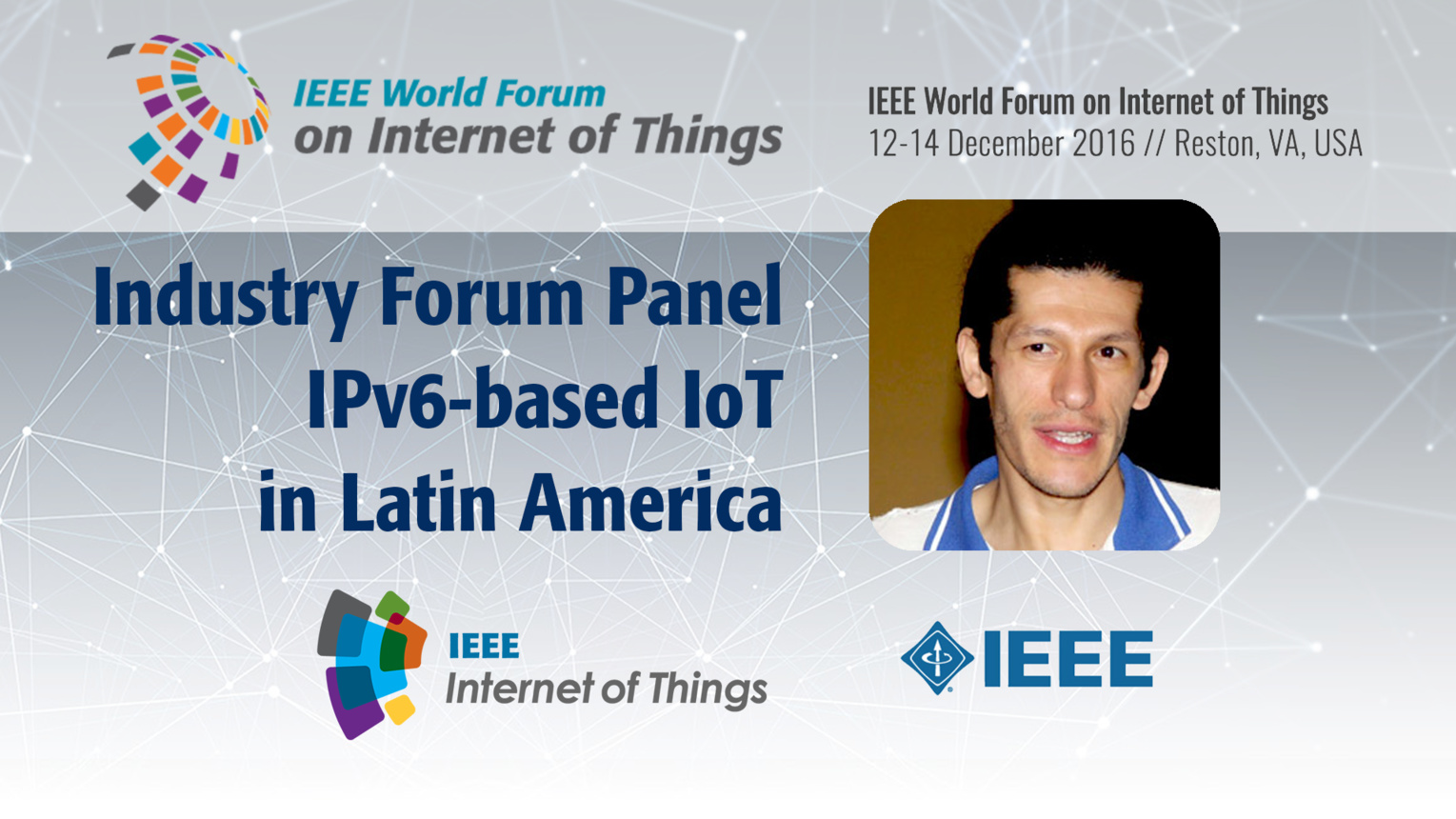 Azael Fernandez Alcantara: The Latin American Perspective - IPv6 Industry Forum Panel: WF IoT 2016
